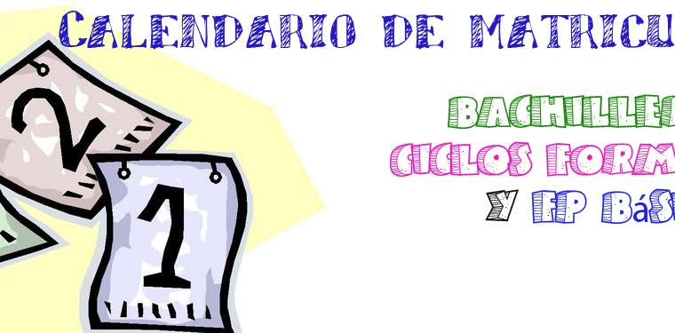Calendario de matriculación en Bachillerato, Ciclos Formativos y FP Básica