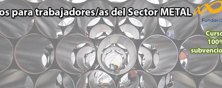 Cursos dirigidos a trabajadores/as del Sector METAL