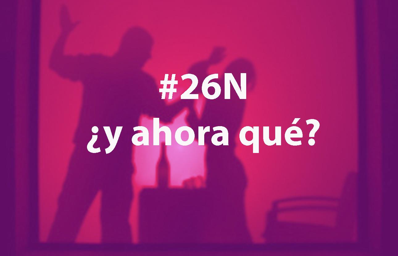 26N: ¿y ahora qué?
